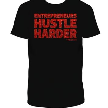 Entrepreneurs Hustle Harder T-Shirt
