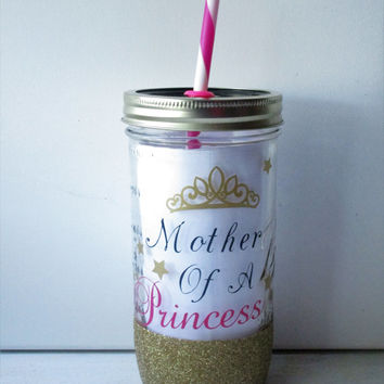 Mother Of A Princess, 24oz Glitter Dipped Mason Tumbler/Glitter Dipped Tumbler/Mason Tumbler/Mason Jar/Glitter Tumbler/Glitter Mason Tumbler