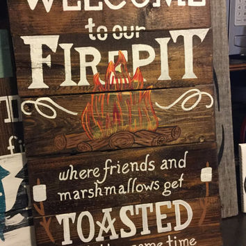 Welcome to our firepit sign- welcome to our firepit, country decor, outdoor sign, perfect gift,