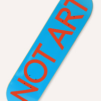 "Draw Down — ""Not Art"" Skateboard"