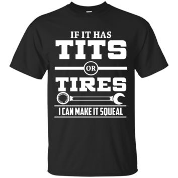 If It Has T-i-t-s Or Tires Mechanic Funny Custom Ultra Cotton T-Shirt