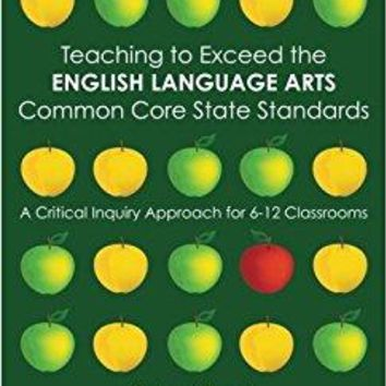 Teaching to Exceed the English Language Arts Common Core State Standards 2 Revised