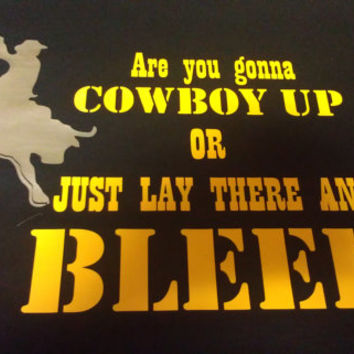 Custom Cowboy UP or BLEED T-Shirt