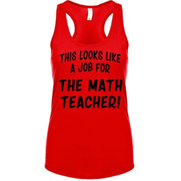 This Looks Like a Job for The Math Teacher  Women's Tank