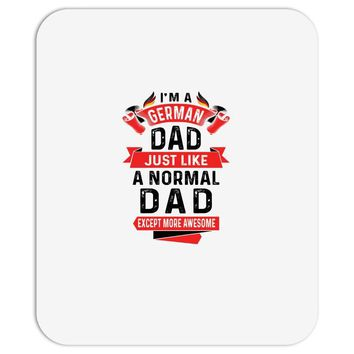 I'm a German Dad Just Like a Normal Dad Except More Awesome Mousepad