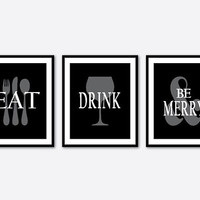 Eat Drink and be merry - Inspirational Wall Art - Set of three 8 x 10 prints - Kitchen Art - Quote  - Typography Word Art - black and white