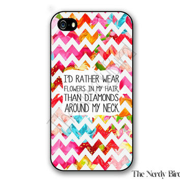 Flowers quote on a colorful chevron background iPhone 4, 5, 5C, 6 and 6 plus and Samsung Galaxy s3, s4, and s5 Phone Case