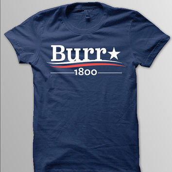 HAMILTON AARON BURR 1800 Burr Election of 1800 Women Unisex & Men's T-Shirt