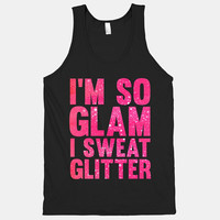 I'm So Glam I Sweat Glitter