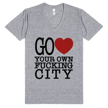 Go (Heart) Your Own Fucking City (V-Neck)