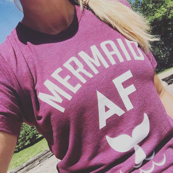 Mermaid AF Soft t-shirt, American Apparel, workout, fitness, funny, fit, yoga, vacation, boating beach, swimmer