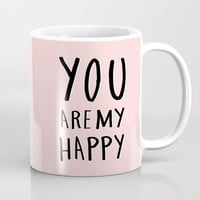 You are my happy - pink hand lettering Mug by Allyson Johnson | Society6