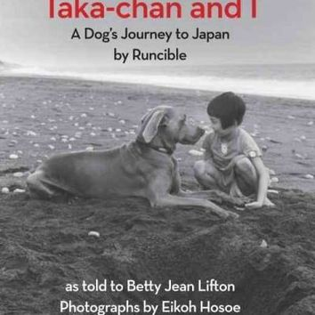 Taka-Chan and I: A Dog's Journey to Japan (New York Review Books Children's Collection)