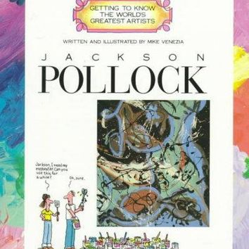 Jackson Pollock (Getting to Know the World's Greatest Artists)
