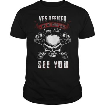Yes officer i saw the speed limit sign i just didn't see you skull shirt Guys Tee