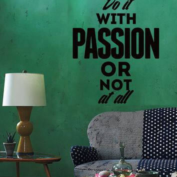 Wall Sticker Quotes Words Inspire Do It With Passion Or Not At All Unique Gift z1441