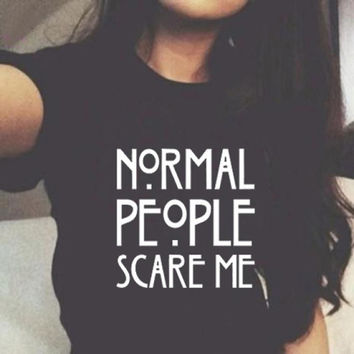Psst..Normal People Scare Me T-shirt + FREE SHIPPING