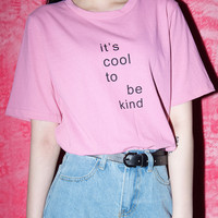 IT'S COOL TO BE KIND T-Shirt | mixxmix