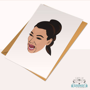 Kim Kardashian West Crying Tear Humor Pablo Kanye Yeezy Season Yeezus Kylie Typography Love Card Stock Birthday Anniversary Card