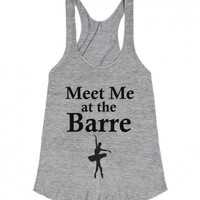 Meet me at the Barre  Racerback Tank Top