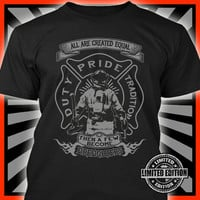 "Firefighters ""All are created equal""  t-shirt by T-Shirt Town!"