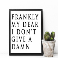 Frankly my dear I don't give a damn, Printable Download, Gone with the wind, Printable Art Cursive, Apartment Decor, Digital Download, Print