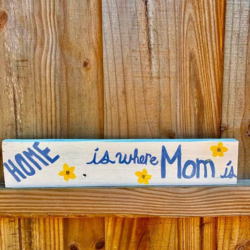 Home Is Where Mom Is - Wood Sign - Pallet Sign - Gifts For Mom - Wedding Gift Idea - Mother Daughter Gift - Rustic Sign -Mother Of The Brid