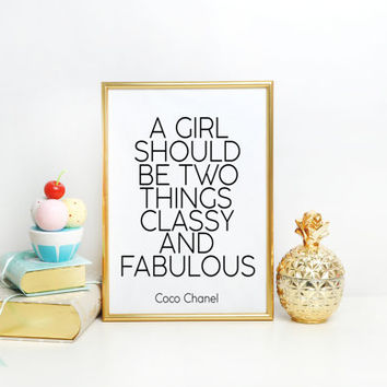Coco Chanel print,A Girl should Be Two Things,Classy And Fabulous,Chanel prints,Fashionista,Fashion Quote,Fashion print,Gift women