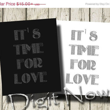 ON SALE Its Time for Love Love Quote Print Poster Home Decor Wall Art Graphics
