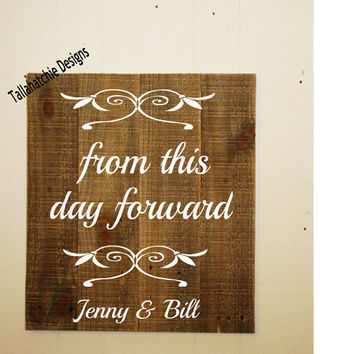 From This Day Forward Wooden Wedding Sign* Custom Wedding Sign* Rustic Wedding Sign
