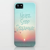 Never Stop Dreaming iPhone Case by Ally Coxon | Society6