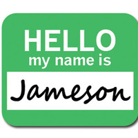 Jameson Hello My Name Is Mouse Pad
