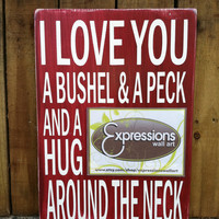 "MOTHER'S DAY SPECIAL - I Love You a Bushel and a Peck -Picture Frame Sign - Hand Painted and Distressed - 11""x16"""