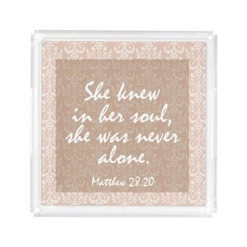 Bible Verse Quote Women Never Alone Square Serving Trays