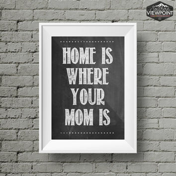 Mothers Day Print - Mom Sign - Gift for Mom - Mothers Day Gift - Chalkboard Print - Mom Gift  - Home Print - Instant Download