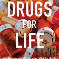Drugs for Life: How Pharmaceutical Companies Define Our Health (Experimental Futures)