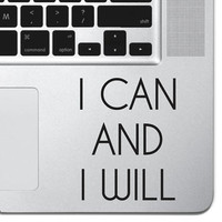 "I Can And I Will Sticker Decal MacBook Pro Air 13"" 15"" 17"" Keyboard Keypad Mousepad Trackpad Laptop Retro Vintage Inspirational Text Quote"