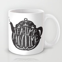 TEA TIME. ANY TIME. Mug by Matthew Taylor Wilson
