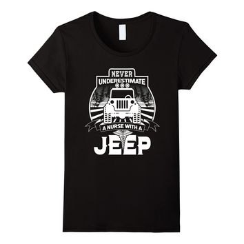 Womens Never Underestimate A Nurse With A Jeep T-shirt