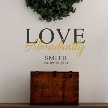 Vinyl Wall Decal-LOVE Abundantly w/ Personalized Last Name and Est. Date-Vinyl Wall Decal