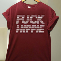fuck hippie for T Shirt unisex adult
