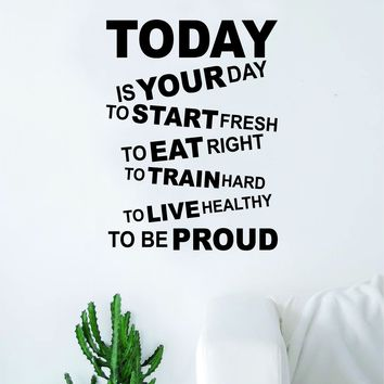 Today Is Your Day Decal Sticker Wall Vinyl Art Wall Bedroom Room Decor Motivational Inspirational Teen Fitness Exercise Healthy Gym