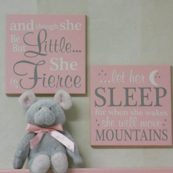 Baby Girl Nursery Pastel Pink Signs: and though she be but little she is fierce / let her sleep for when she wakes she will move mountains