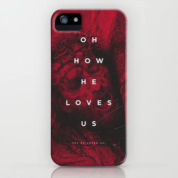 Oh How He Loves Us! iPhone & iPod Case by The Worship Project