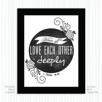Christian Chalkboard Print. 1 Peter 4:8. Love each other deeply. Bible Verse Chalkboard. Digital Download.