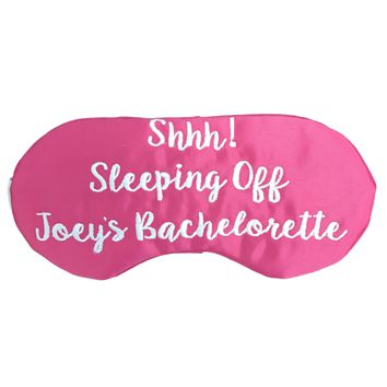 SHHH! PERSONALIZED BACHELORETTE SLEEP MASK