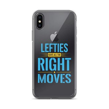 Lefties Have All The Right Moves iPhone Case