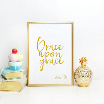 Scripture Print, Christian Art Decor, Christian Gift, John 1 16, Gold Nursery Wall Art Gold Foil Bible Verse Print, Grace Upon Grace Print