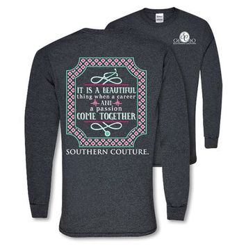 Southern Couture Career & Passion Nurse Long Sleeve T-Shirt