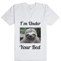I'm Under Your Bed - Sloth-Unisex White T-Shirt